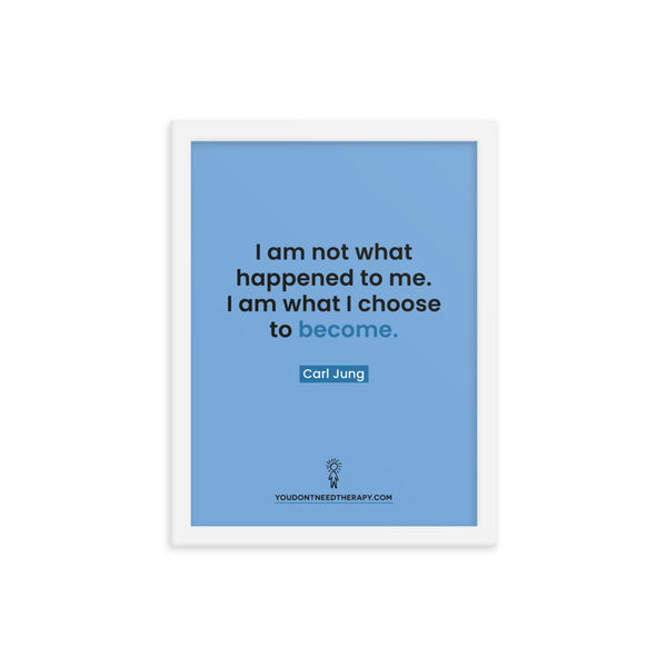 What I Choose Framed Poster