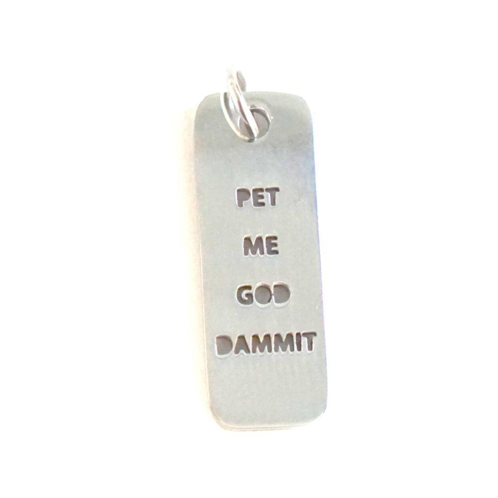 Pet Me God Dammit Pet Tag - Inspired Evanston