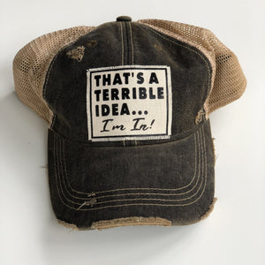 That's a Terrible Idea Hat - Inspired Evanston