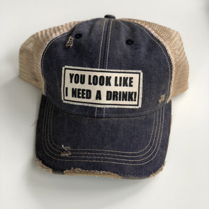 You Look Like I Need A Drink Hat - Inspired Evanston