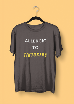 Allergic To TikTokers - T-shirt
