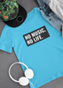 No Music No Life - T-shirt