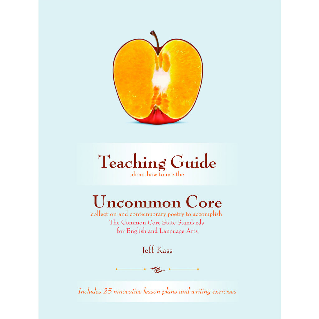 Teaching Guide to Uncommon Core: Contemporary Poems for Learning and Living