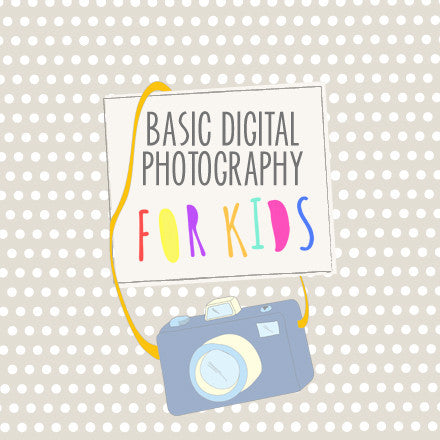 Basic Digital Photography for Kids - Course Curriculum - Bundle