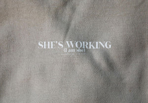 She's Working Sweatshirt