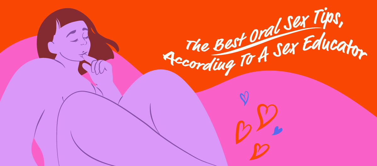 The Best Oral Sex Tips, According To A Sex Educator - The Cowgirl Blog