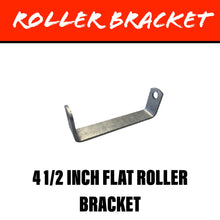 Load image into Gallery viewer, 4 1/2 INCH FLAT Centre Roller Bracket