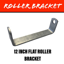 Load image into Gallery viewer, 12 INCH FLAT Centre Roller Bracket