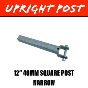 40MM SQUARE Upright Post Narrow 12 Inch