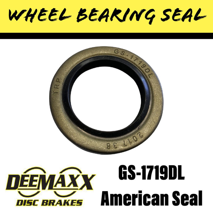 DEEMAXX GS-1719DL WHEEL BEARING SEAL