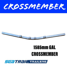 Load image into Gallery viewer, HOT DIPPED GALVANISED Crossmember 1585MM LONG