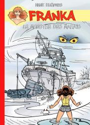 Franka : Le monstre des marais (Version signée)