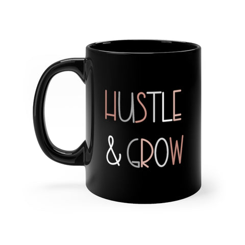 """Hustle & Grow"" Black Mug 11oz"