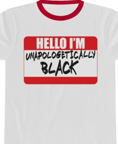 Hello, I'm Unapologetically Black Unisex Ringer Tee
