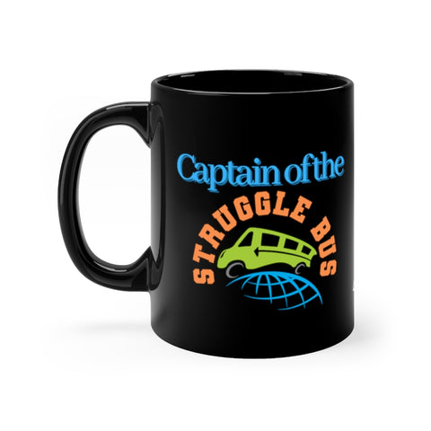"""Captain of the Struggle Bus"" Black Mug 11oz"