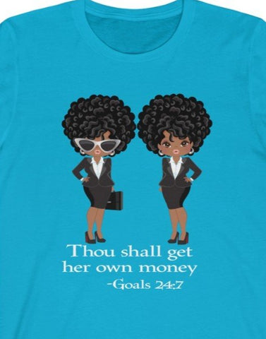 """Thou Shall Get Her Own Money"" Tee"