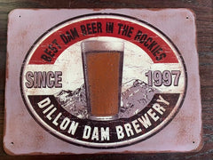 BEST DAM BEER IN THE ROCKIES Metal Brewery Sign