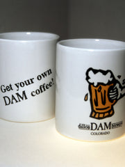 Get Your Own Dam Coffee<br>Coffee Cup