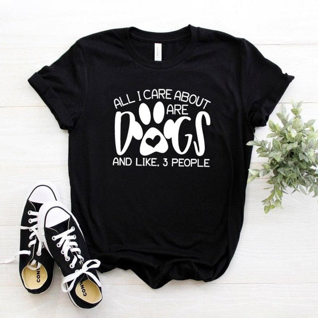 All I Care About Are Dogs Cotton T-shirt Cotton