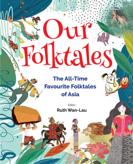 Our Folktales - The All-Time Favourite Folktales of Asia