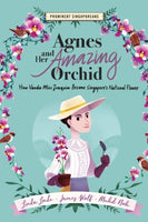 Agnes and Her Amazing Orchid: How Vanda Miss Joaquim Became Singapore's National Flower