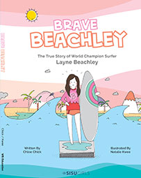 Brave Beachley: The True Story of World Champion Surfer Layne Beachley