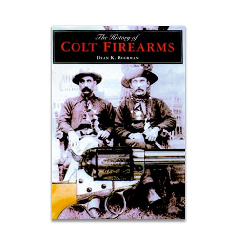 The History of Colt Firearms