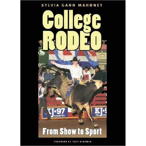 College Rodeo: From Show to Sport, signed