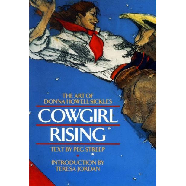 Cowgirl Rising by Donna Howell-Sickles