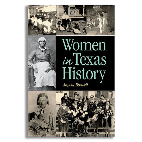 Women In Texas History by Angela Boswell