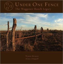 Under One Fence: The Waggoner Ranch Legacy