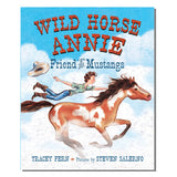 Wild Horse Annie: Friend of the Mustang