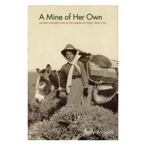 A Mine of Her Own: Women Prospectors...