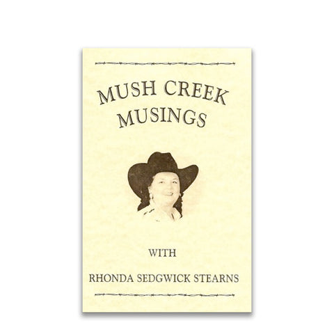 Mush Creek Musings by Rhonda Sedgwick Stearns
