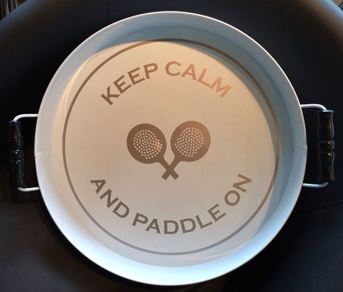 Keep Calm and Paddle On Round Tray
