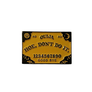 "hautegoths - ""Hoe, Don't Do It"" Pin"
