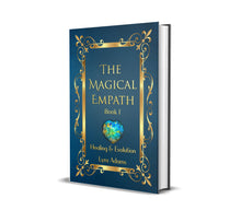 Load image into Gallery viewer, The Magical Empath Book I ~ Healing & Evolution (Soft Cover)
