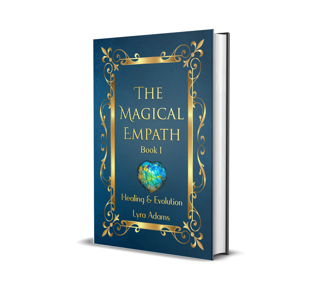 The Magical Empath Book I ~ Healing & Evolution (Soft Cover)