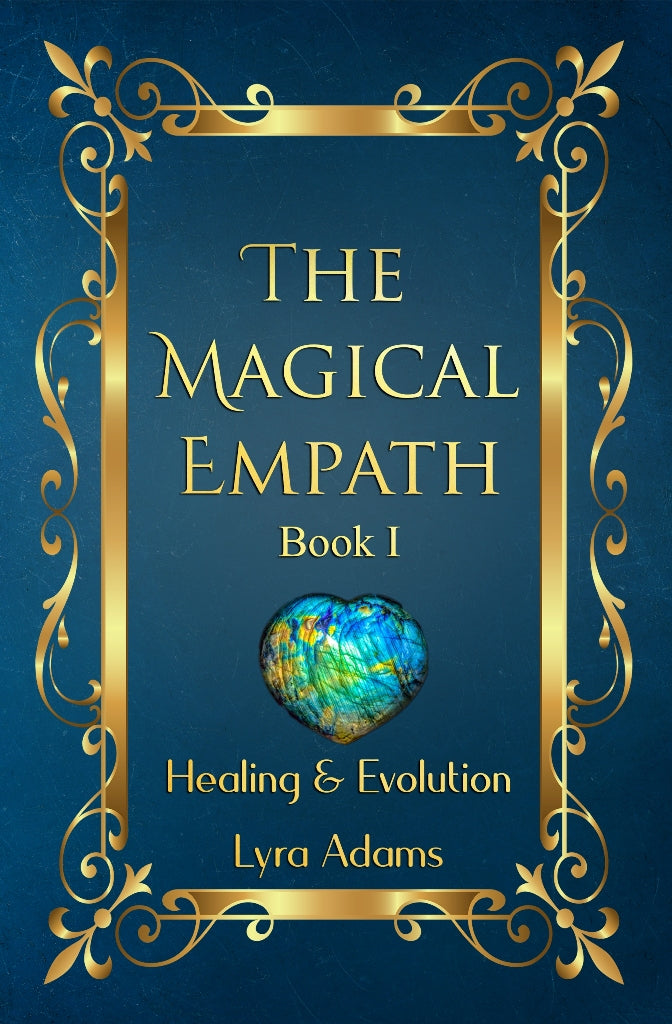 The Magical Empath Book I ~ Healing & Evolution (E-Book)