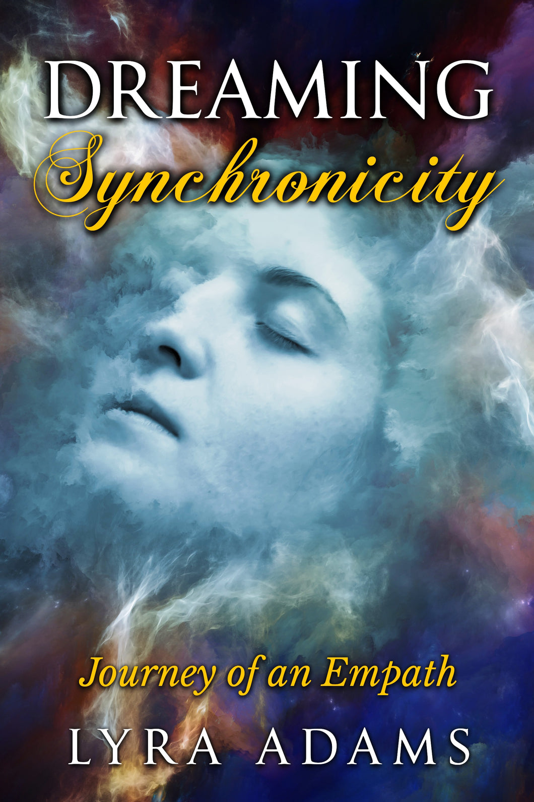 Dreaming Synchronicity ~ Journey of an Empath (Ebook)