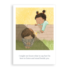 Load image into Gallery viewer, Greetings card - I'm here to listen and stand beside you