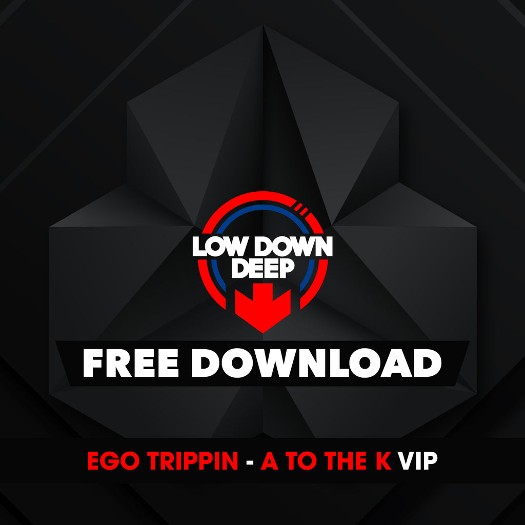 Ego Trippin - A To The K VIP