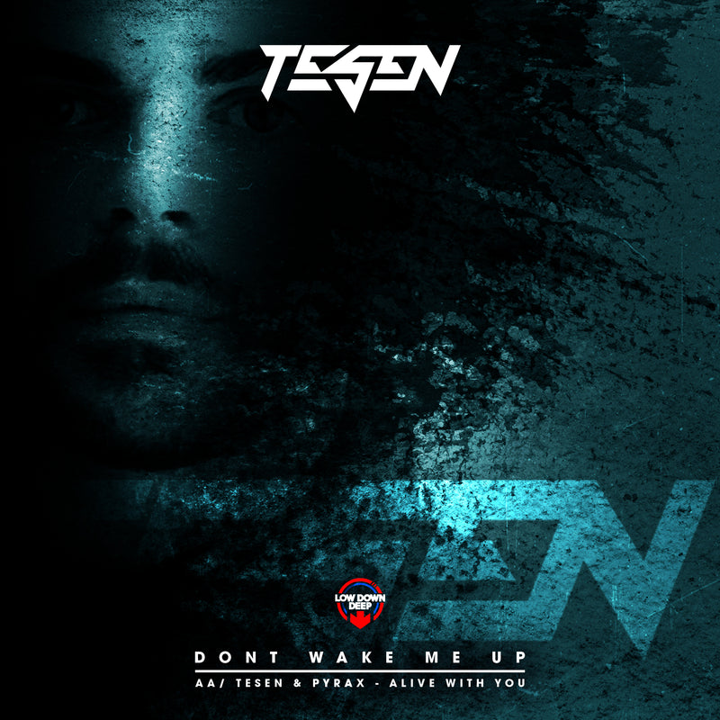 LDD 134 - Tesen 'Don't Wake Me' | Tesen & Pyrax 'Alive With You'