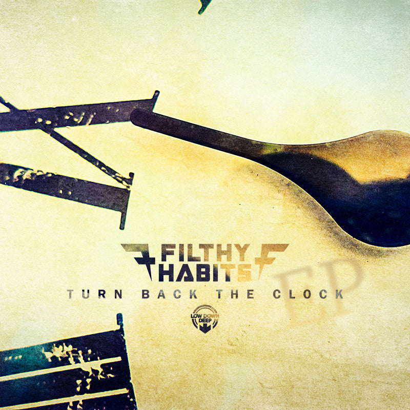 LDD 171 - Filthy Habits 'Turn Back The Clock EP'