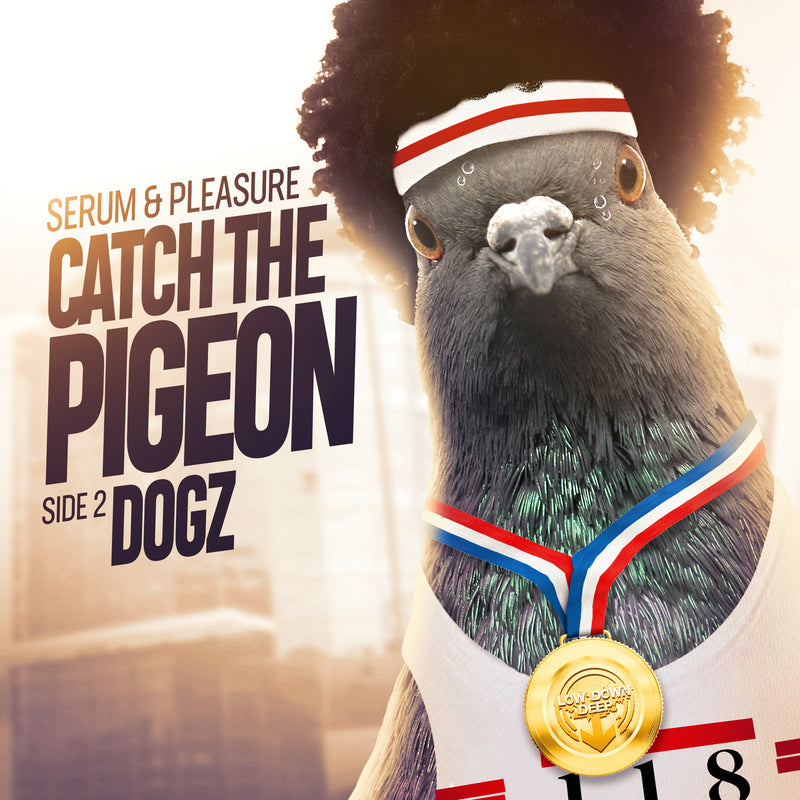 LDD 088 - Serum & Pleasure 'Catch The Pigeon' | 'Dogz'