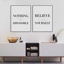 Load image into Gallery viewer, Nothing is Impossible & Believe in Yourself (Minimalist Poster)