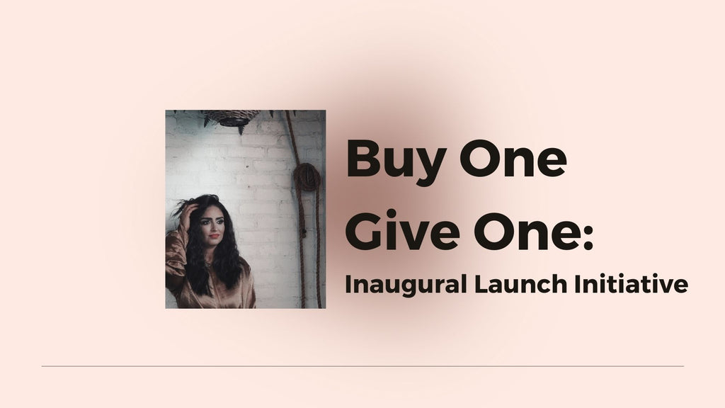 BUY ONE GIVE ONE: INAUGURAL LAUNCH INITIATIVE