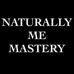 NATURALLY ME MASTERY