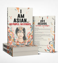 Load image into Gallery viewer, 50 People. 50 Stories. I AM ASIAN. (eBook Instant Download)