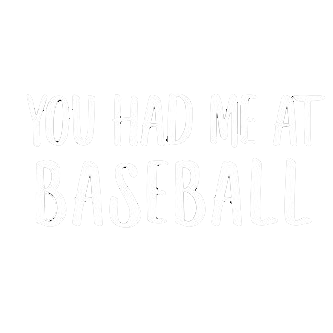 You Had Me At Baseball